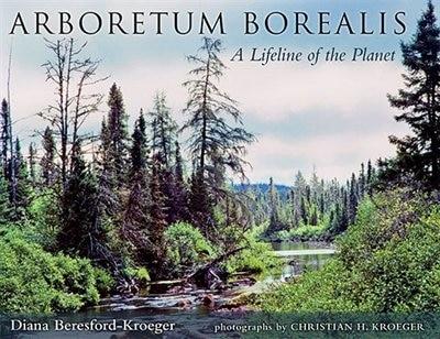 Arboretum Borealis: A Lifeline of the Planet de Diana Beresford-kroeger