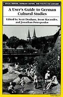 A User's Guide to German Cultural Studies by Scott Denham