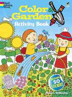 Color & Garden Activity Book with 50 Stickers! by Monica Wellington