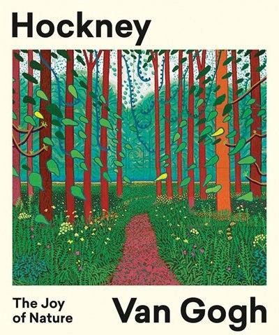 Hockney/van Gogh: The Joy Of Nature by Hans Den Hartog Jager