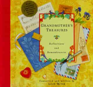 Grandmother's Treasures: Reflections And Remembrances by Lois Wyse