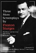 Three More Screenplays by Preston Sturges: The Power and the Glory, Easy Living, and Remember the Night by Preston Sturges