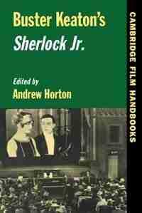 Buster Keaton's Sherlock Jr. by Andrew Horton