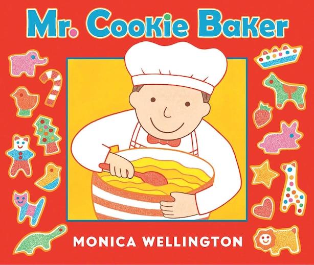 Mr. Cookie Baker (Board Book Edition) by Monica Wellington