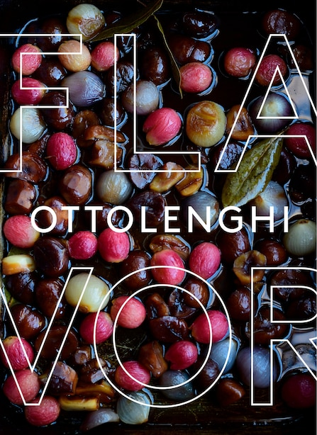 Ottolenghi Flavor: A Cookbook by Yotam Ottolenghi