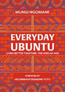 Everyday Ubuntu by Nompumelelo Mungi Ngomane
