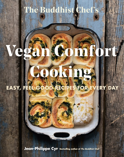 The Buddhist Chef's Vegan Comfort Cooking: Easy, Feel-good Recipes For Every Day by Jean-philippe Cyr