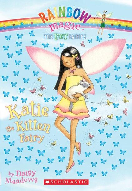 Katie The Kitten Fairy (pet Fairies #1): A Rainbow Magic Book by Daisy Meadows