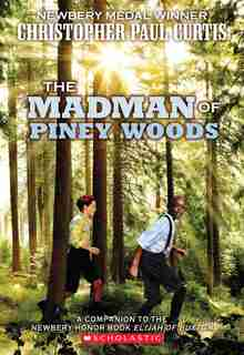 The Madman of Piney Woods de Christopher Paul Curtis