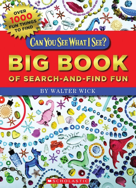 Can You See What I See? Big Book of Search-and-Find Fun: Picture Puzzles to Search and Solve by Walter Wick