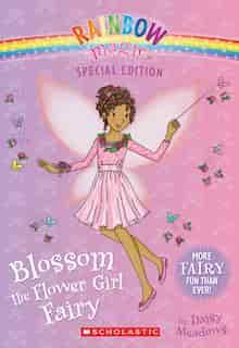 Blossom The Flower Girl Fairy (rainbow Magic: Special Edition) by Daisy Meadows