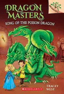 Song of the Poison Dragon: A Branches Book (Dragon Masters #5) by Tracey West