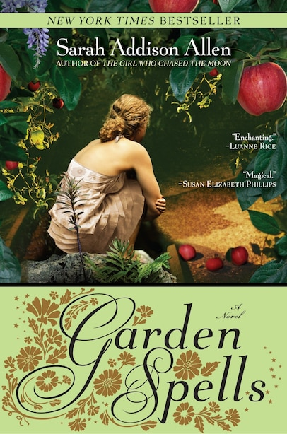 Garden Spells: A Novel by Sarah Addison Allen