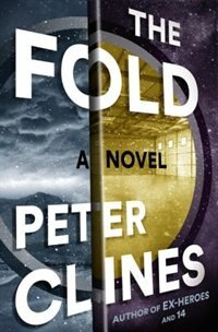 The Fold: A Novel by Peter Clines