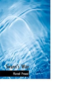 Swann's Way (Large Print Edition) by Marcel Proust