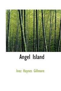 Angel Island by Inez Haynes Gillmore