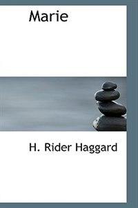 Marie de H. Rider Haggard