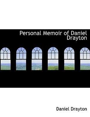 Personal Memoir of Daniel Drayton (Large Print Edition) de Daniel Drayton