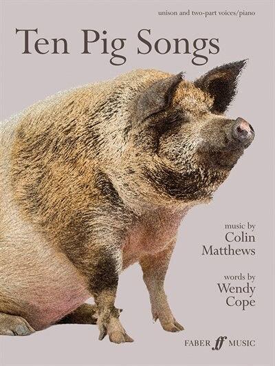 Ten Pig Songs: Score by Colin Matthews
