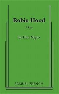 Robin Hood by Don Nigro