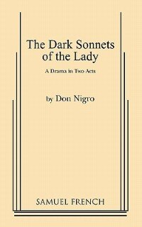 Dark Sonnets Of The Lady by Don Nigro