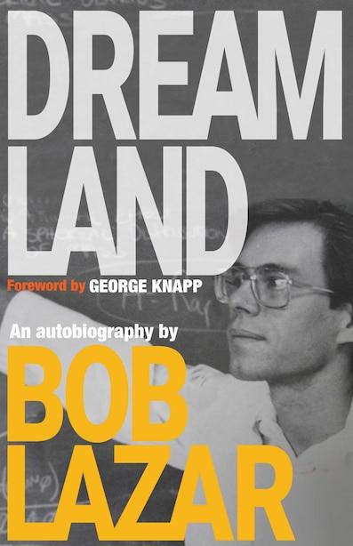 Dreamland: An Autobiography by Bob Lazar