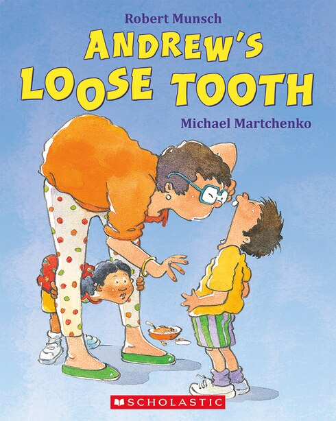 Andrew's Loose Tooth by Robert Munsch