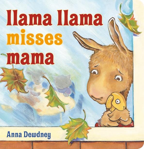 Llama Llama Misses Mama by Anna Dewdney