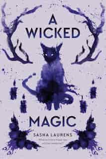 A Wicked Magic by Sasha Laurens