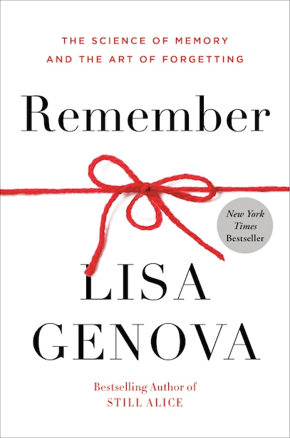 Remember: The Science Of Memory And The Art Of Forgetting de Lisa Genova