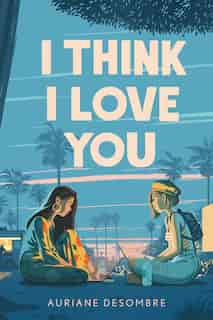 I Think I Love You by Auriane Desombre