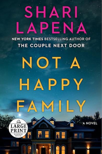 Not A Happy Family: A Novel by Shari Lapena