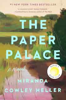 The Paper Palace: A Novel by Miranda Cowley Heller