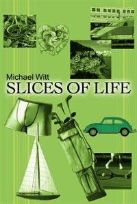 Slices of Life by Michael Witt