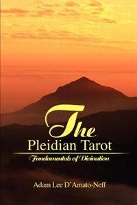 The Pleidian Tarot: Fundamentals of Divination by Adam Lee D'Amato-Neff
