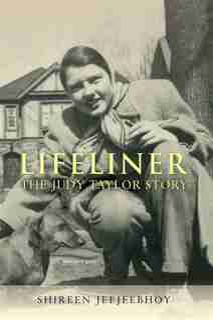 Lifeliner: The Judy Taylor Story by Shireen Jeejeebhoy