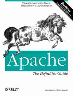 Apache: The Definitive Guide: The Definitive Guide, 3rd Edition by Ben Laurie