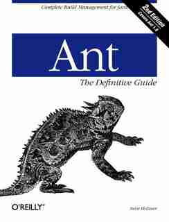Ant: The Definitive Guide: Complete Build Management For Java by Steve Holzner