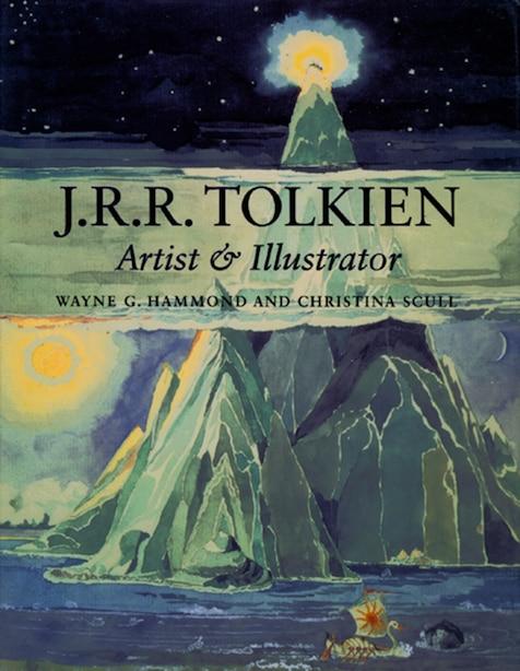 J.r.r. Tolkien: Artist And Illustrator by Wayne G. Hammond