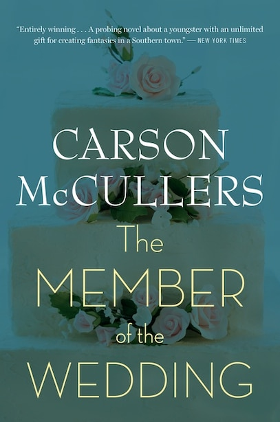 The Member of the Wedding: A Novel by Carson Mccullers