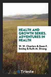 Health and growth series by Werrett Wallace Charters