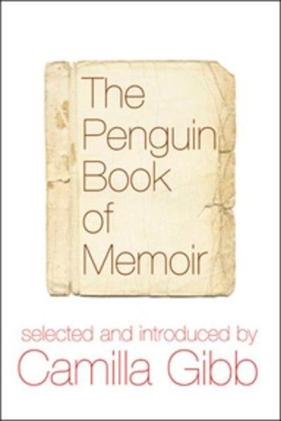 The Penguin Book Of Memoir de Camilla Gibb