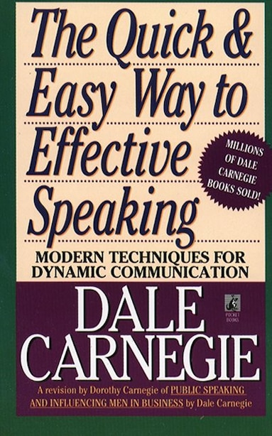 The Quick and Easy Way to Effective Speaking by Dorothy Carnegie
