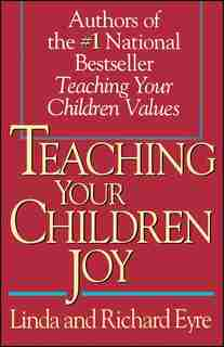Teaching Your Children Joy by Richard Eyre