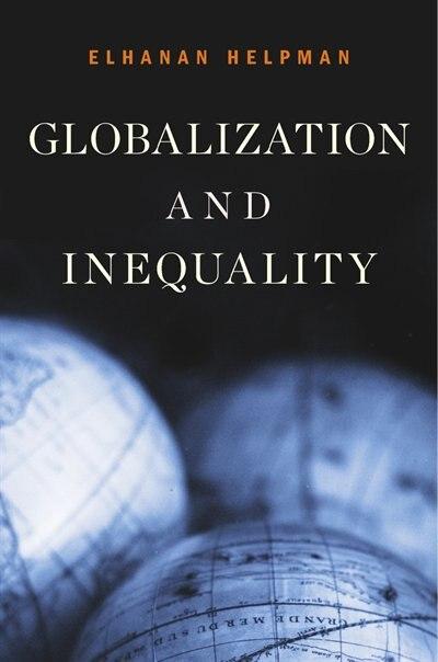 Globalization And Inequality de Elhanan Helpman