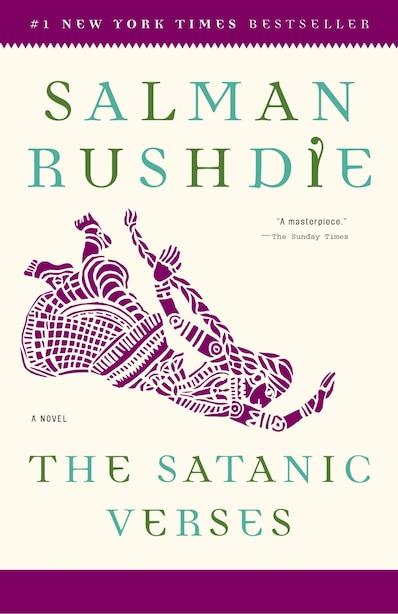 The Satanic Verses: A Novel by Salman Rushdie