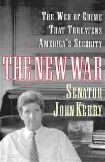 The New War: The Web of Crime That Threatens America's Security by John Kerry