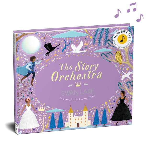 The Story Orchestra: Swan Lake: Press The Note To Hear Tchaikovsky's Music by Katy Flint