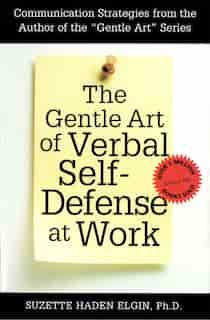 The Gentle Art Of Verbal Self Defense At Work de Suzette Haden Elgin
