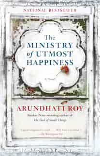 The Ministry Of Utmost Happiness: A Novel by ARUNDHATI ROY